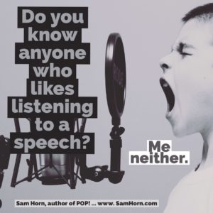 know anyone who likes listening to a speech