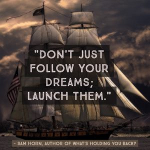 dont-just-follow-your-dreams-launch-them