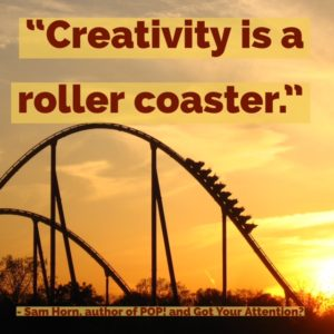 creativity is a roller coaster