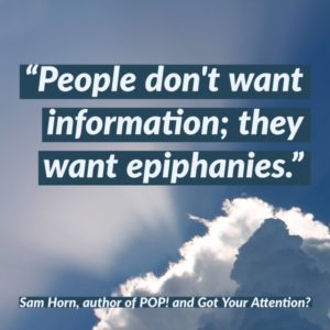 people don't want info want epiphanies