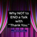 "Why Never to End a Talk with ""Thank You"" – and What To Do Instead"