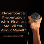 "Never Start Your Presentation with ""First, Let Me Tell You About Myself"""